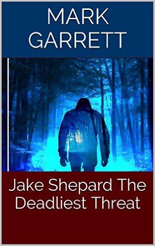 Jake-Shepard-The-Deadliest-Threat